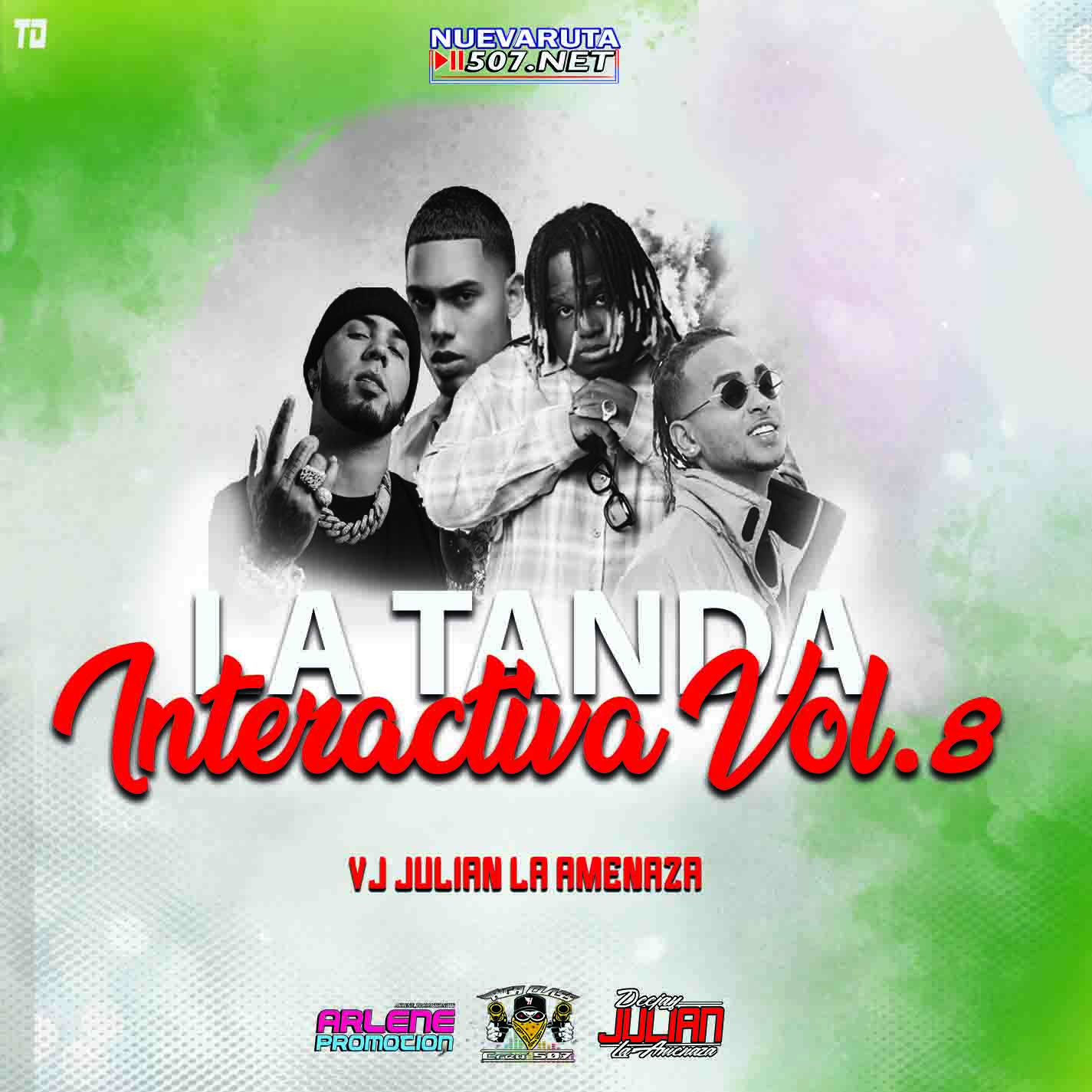 La Tanda Interactiva Vol 8 BY Vj Julian La Amenaza x Nueva Ruta 507.mp3